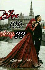 Are We Okay?? by Mxslxmxh