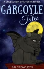 Gargoyle Tales | A Collection of Short Stories by SaiCrowleyn