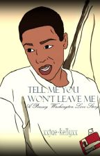 Tell Me You Won't Leave  Me (An Orange Is The New Black Fanfiction) by xxjae-kellyxx