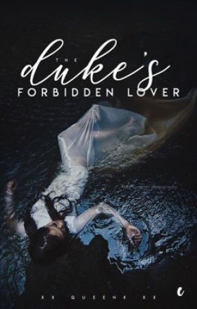 The Duke's Forbidden Lover (unedited) by bvtterflyeffect