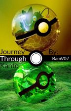 Journey Through Kanto | ✅ (Currently Editing) by BamV07
