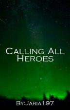 Calling All Heroes by Jaria197
