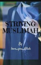 Striving Muslimah by love_you_Allah_