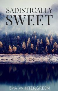 Sadistically Sweet (Watty Awards Finalist 2012) cover