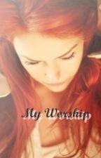 My worship. by UntilWeDie_