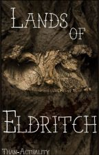 Lands of Eldritch by Than-Actuality