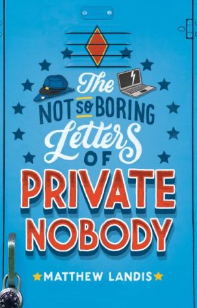 The Not-So-Boring Letters of Private Nobody by Matthew_Landis