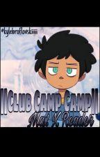 ||Club Camp Camp|| Max X Reader by n0stalgicjuic3