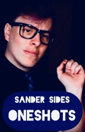 Sander sides One shots by turtle900