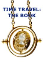 TIME TRAVEL: THE BOOK by Books-and-Musicals