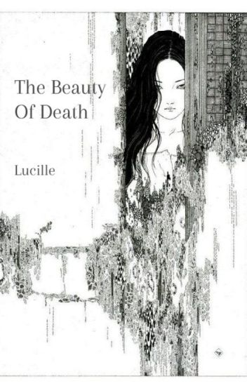 The Beauty Of Death
