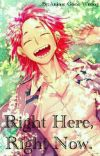 Right Here, Right Now ~Kirishima Eijirou X Reader~ cover