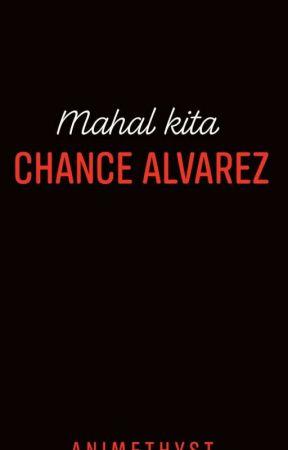 Mahal Kita Chance Alvarez  (Complete) by animethyst_