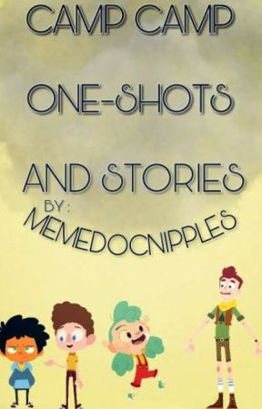 Camp Camp One-Shots and Stories by MemedocNipples