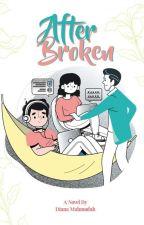 After Broken oleh diana_mah