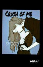 Crush of me by myuuyatelon