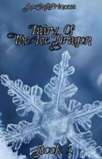 Fairy of The Ice Dragon (Book 1 Of The Ice Dragon Series) by JayaPrincess