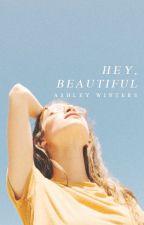 Hey, Beautiful by TaintedRain