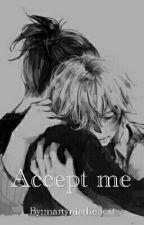 Accept me|Yaoi| autorstwa martyniathebest