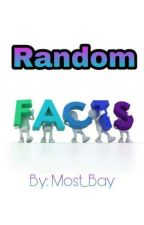 Random Facts ✓ by most_bay