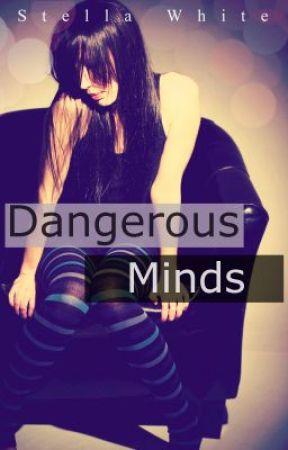 Dangerous Minds  by StellaWhite