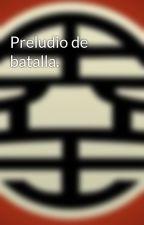 Preludio de batalla. by DavidZARATE546