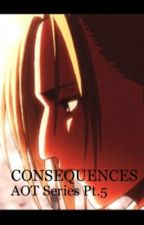 Consequences (Aot 5 Annie Leonhardt X male reader) by imanihso