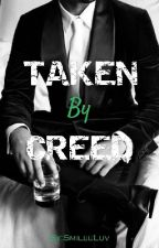 Taken By Creed ✔[Fan-Fiction] by SmileeLuv