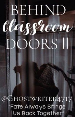 Behind Classroom Doors II  (Student/Teacher) by GhostWriter4717