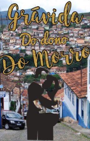 Grávida do dono do Morro  by SecretOwMi