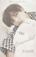 The Concealed Crush    K.TH [✔️] by DonikaGrace