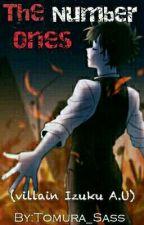 The Number Ones (A Villain Midoriya A.U) by Tomura_Sass