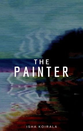 The Painter | ✓ by Firewithfire11