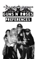 Guns N' Roses Preferences  by httpslash