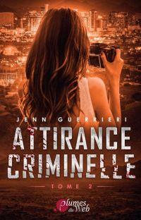 Attirance Criminelle (Tomes 2 & 3) / Publié chez les éditions Plumes du Web cover