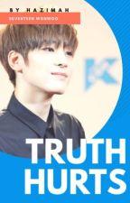 TRUTH HURTS [SEVENTEEN JEON WONWOO] ✅ by nhzsdn_