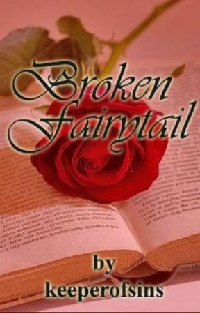 Broken Fairytail by keeperofsins