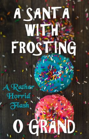 A Santa with Frosting- A Rather Horrid Flash by CoffeeBreakSized