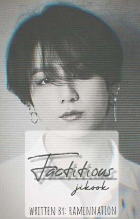Factitious [Jikook] by ramennation