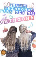 Frases chingonas para ser más chingona by chocolate_chips_team