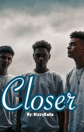 Closer by gizzykaila