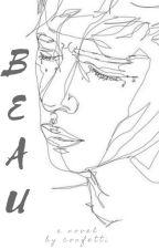 BEAU| ✓ by GreenConfetti