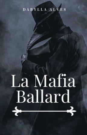 La Mafia Ballard  by DabyllaAlves
