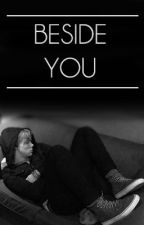 Beside You by 1persephone