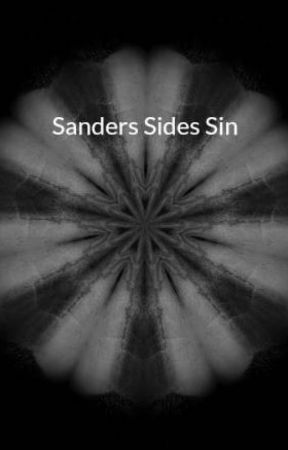 Sanders Sides Sin (Requests Closed) by Frick_Gender
