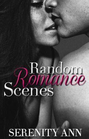 Random Romance Scenes by SerenityAnn