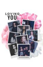 Loving You (Lauren/You) by laurenxmadison