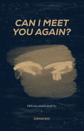 Can I Meet You Again? by sirhayani