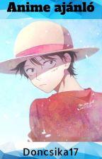 Anime ajánló by Doncsika17