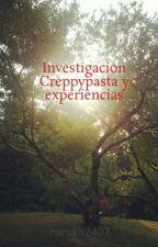 Investigacion Creppypasta y experiencias by haruka2407